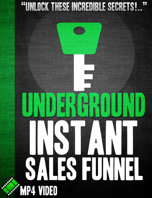 Product picture Underground Instant Sales Funnel Video Tutorial